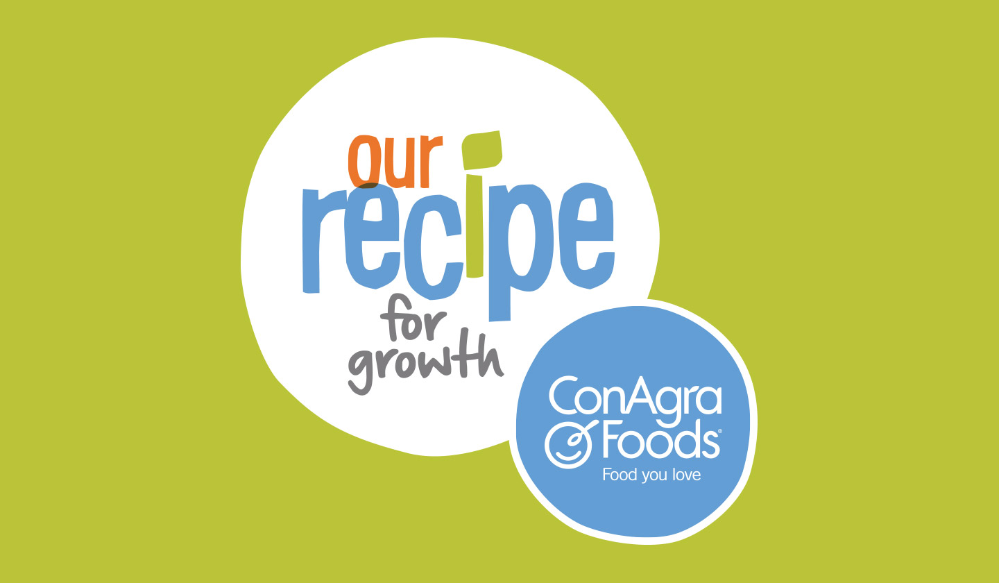 ConAgra Foods Our Recipe for Growth